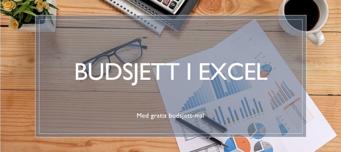 Budsjett i Excel, med gratis mal