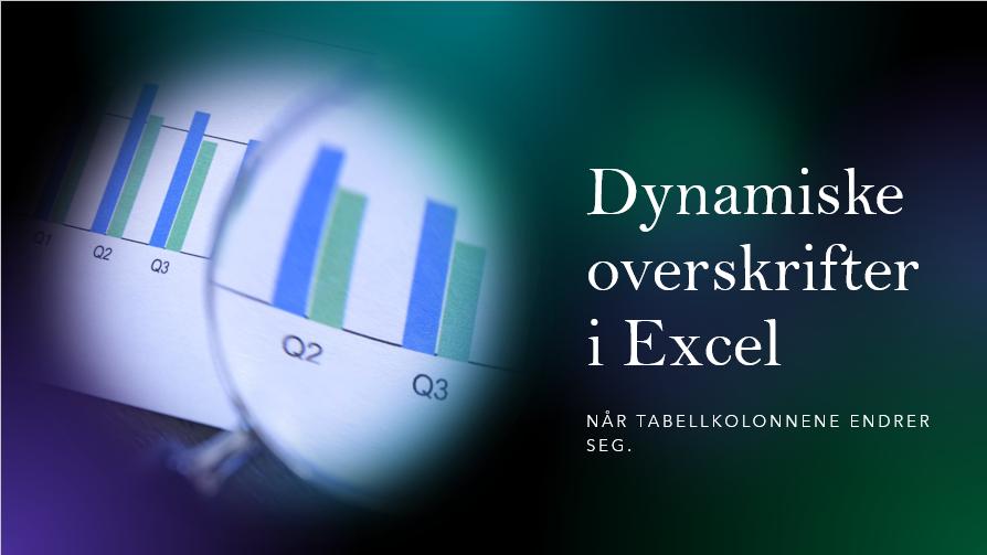 Dynamiske overskrifter i Excel