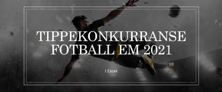 Tippekonkurranse EM 2021 Excel